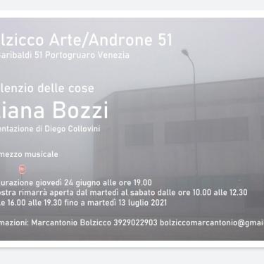 Giugno 2021 Il silenzio delle cose Androne 51 Galleria Bolzicco
